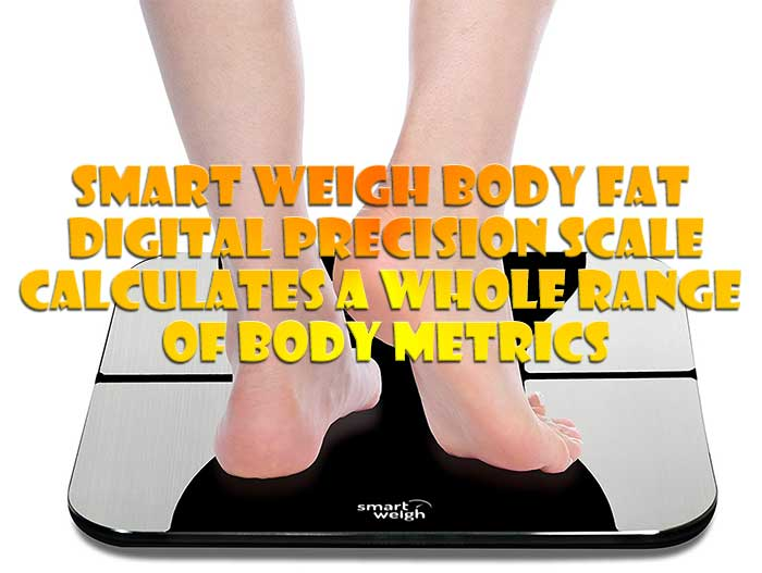 Smart Weigh Body Fat Digital Precision Scale Review
