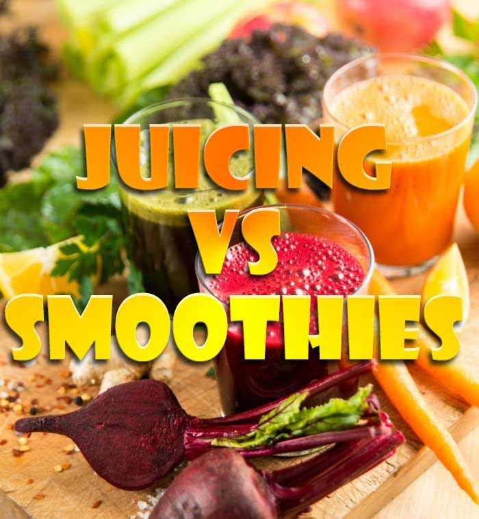 juicing vs smoothies which is better