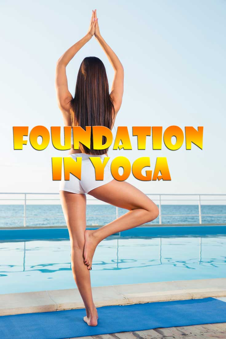 Importance of Building a Solid Foundation in Yoga