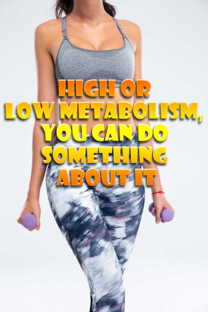 high or low metabolism, you can do something about it
