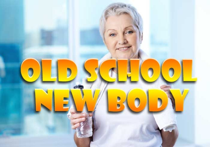 Old School New Body fat loss a healthy toned body